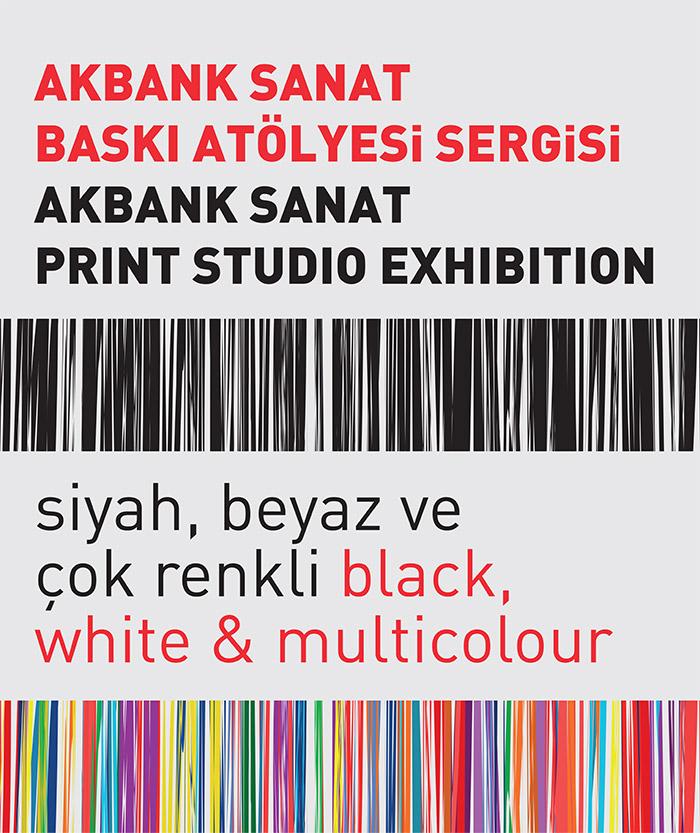 """""""siyah, beyaz ve çok renkli""""7 Kasım – 7 Aralık 2013 Akbank Sanat Baskı Atölyesi Sergisi"""